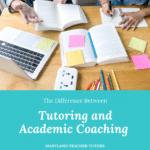 Understanding the Difference Between Tutoring and Academic Coaching