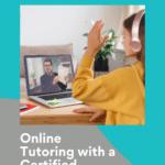 Online Tutoring with a Certified Teacher
