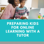 Preparing Kids for Online Learning with a Tutor